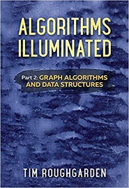 Algorithms Illuminated Part 2: Graph Algorithms and Data Structures