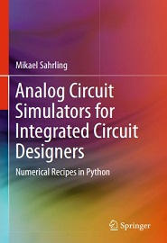 Analog Circuit Simulators for Integrated Circuit Designers: Numerical Recipes in Python