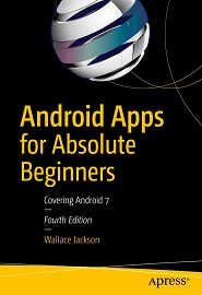 Android Apps for Absolute Beginners: Covering Android 7, 4th Edition