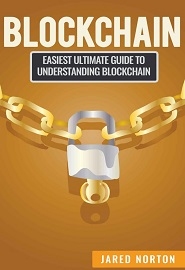 Blockchain: Easiest Ultimate Guide To Understand Blockchain