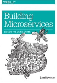 Building Microservices. Designing Fine-Grained Systems