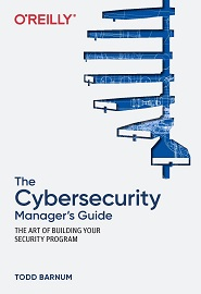 The Cybersecurity Manager's Guide: The Art of Building Your Security Program