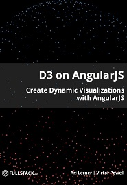 D3 on AngularJS: Create Dynamic Visualizations with AngularJS