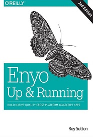 Enyo: Up and Running: Build Native-Quality Cross-Platform JavaScript Apps, 2nd Edition