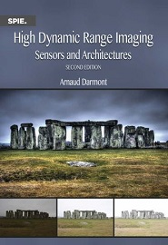 High Dynamic Range Imaging: Sensors and Architectures, 2nd Edition