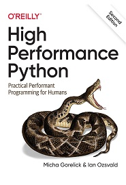 High Performance Python: Practical Performant Programming for Humans, 2nd Edition