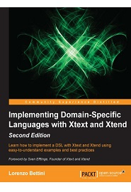 Implementing Domain-Specific Languages with Xtext and Xtend, 2nd Edition