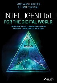 Intelligent IoT for the Digital World: Incorporating 5G Communications and Fog/Edge Computing Technologies