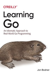Learning Go: An Idiomatic Approach to Real-World Go Programming