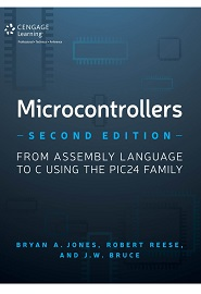 Microcontrollers: From Assembly Language to C Using the PIC24 Family, 2nd Edition