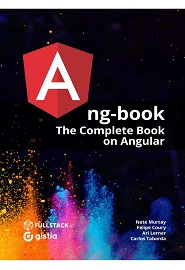 ng-book: The Complete Book on Angular 11