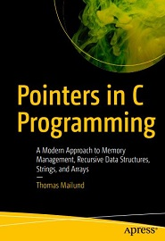 Pointers in C Programming: A Modern Approach to Memory Management, Recursive Data Structures, Strings, and Arrays