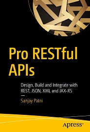 Pro RESTful APIs: Design, Build and Integrate with REST, JSON, XML and JAX-RS