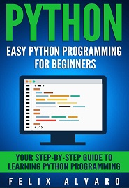 PYTHON: Easy Python Programming For Beginners