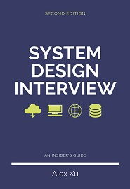 System Design Interview: An insider's guide, 2nd Edition