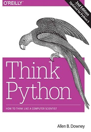 Think Python: How to Think Like a Computer Scientist, 2nd Edition